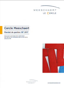 l'expertise en financement de PME françaises dynamiques de Meeschaert Capital Développement. Cette entité propose notamment aux personnes physiques d'investir directement au capital de PME non cotées tout en bénéficiant d'une réduction d'ISF, dans le cadre d'un mandat de gestion spécifique, Le Cercle Meeschaert.